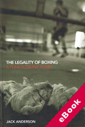 Cover of The Legality of Boxing: A Punch Drunk Love? (eBook)
