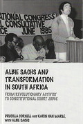 Cover of Albie Sachs and Transformation in South Africa: From Revolutionary Activist to Constitutional Court Judge