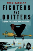 Cover of Fighters And Quitters: Great Political Resignations
