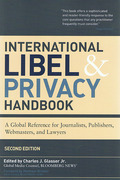 Cover of International Libel and Privacy Handbook: A Global Reference for Journalists, Publishers, Webmasters and Lawyers