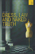 Cover of Dress, Law and Naked Truth: A Cultural Study of Fashion and Form