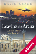 Cover of Leaving the Arena: A Story of Bench and Bar (eBook)
