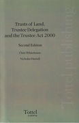 Cover of Trusts of Land, Trustee Delegation and the Trustee Act 2000