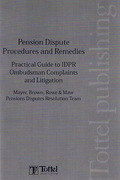 Cover of Pensions Dispute Procedures and Remedies: Practical Guide to IDRP, Ombudsman Complaints and Litigation