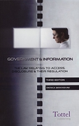 Cover of Government and Information: The Law Relating to Access, Disclosure and Their Regulation