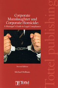 Cover of Corporate Manslaughter and Corporate Homicide: A Managers' Guide to Legal Compliance