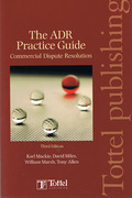 Cover of The ADR Practice Guide: Commercial Dispute Resolution
