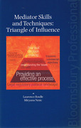 Cover of Mediator Skills and Techniques: Triangle of Influence