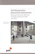 Cover of UK Illustrative Financial Statements: IFRS and UK GAAP (FRS 101) Example Accounts for 2014 Year Ends