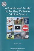 Cover of A Practitioner's Guide to Ancillary Orders in Criminal Courts