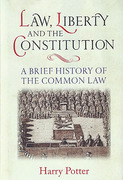 Cover of Law, Liberty and the Constitution: A Brief History of the Common Law