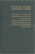 Cover of The International Aspects of Natural and Industrial Catastrophies/Les Aspects Internationaux Des Catastrophes Naturelles Et Industrielles