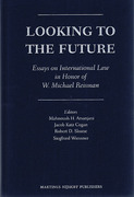 Cover of Looking to the Future: Essays on International Law in Honor of W. Michael Reisman