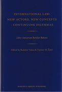 Cover of International Law: New Actors, New Concepts - Continuing Dilemmas: Liber Amicorum Božidar Bakotić
