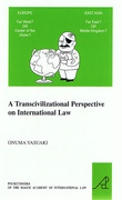 Cover of A Transcivilizational Perspective on International Law: Questioning Prevalent Cognitive Frameworks in the Emerging Multi-Polar and Multi-Civilizational World of the Twenty-First Century
