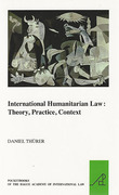 Cover of International Humanitarian Law: Theory, Practice, Context