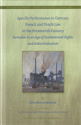Cover of Specific Performance in German, French and Dutch Law in the Nineteenth Century: Remedies in an Age of Fundamental Rights and Industrialisation