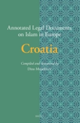 Cover of Annotated Legal Documents on Islam in Europe: Croatia