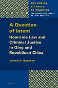 Cover of A Question of Intent: Homicide Law and Criminal Justice in Qing and Republican China