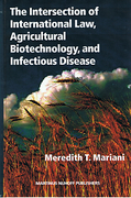 Cover of The Intersection of International Law, Agricultural Biotechnology, and Infectious Disease