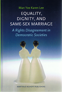 Cover of Equality, Dignity, and Same-Sex Marriage: A Rights Disagreement in Democratic Societies