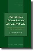 Cover of State–Religion Relationships and Human Rights Law: Towards a Right to Religiously Neutral Governance