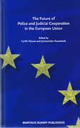 Cover of The Future of Police and Judicial Cooperation in the EU