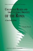 Cover of Collective Rights and the Cultural Identity of the Roma: A Case Study of Italy