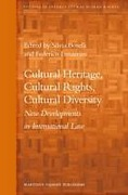 Cover of Cultural Heritage, Cultural Rights, Cultural Diversity: New Developments in International Law