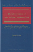 Cover of The Interpretation of International Investment Law: Equality, Discrimination and Minimum Standards of Treatment in Historical Context