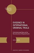 Cover of Evidence in International Criminal Trials: Confronting Legal Gaps and the Reconstruction of Disputed Events