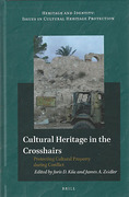 Cover of Cultural Heritage in the Crosshairs: Protecting Cultural Property during Conflict