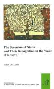 Cover of The Secession of States and Their Recognition in the Wake of Kosovo