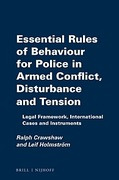 Cover of Essential Rules of Behaviour for Police in Armed Conflict, Disturbance and Tension: Legal Framework, International Cases and Instruments