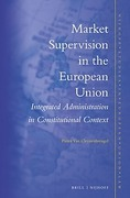 Cover of Market Supervision in the European Union: Integrated Administration in Constitutional Context