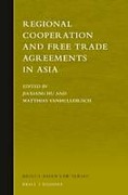 Cover of Regional Cooperation and Free Trade Agreements in Asia: