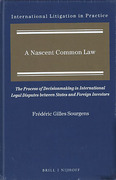 Cover of A Nascent Common Law: The Process of Decisionmaking in International Legal Disputes between States and Foreign Investors