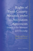 Cover of Rights of Third-Country Nationals under EU Association Agreements: Degrees of Free Movement and Citizenship