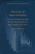 Cover of The Law of Open Societies: Private Ordering and Public Regulation in the Conflict of Laws