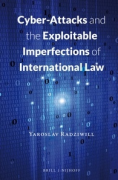 Cover of Cyber-Attacks and the Exploitable Imperfections of International Law