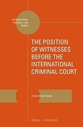 Cover of The Position of Witnesses before the International Criminal Court