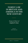 Cover of Family Law in Britain and America in the New Century: Essays in Honor of Sanford N. Katz
