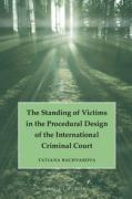 Cover of The Standing of Victims in the Procedural Design of the International Criminal Court