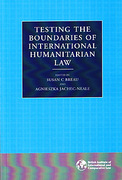 Cover of Testing the Boundaries of International Humanitarian Law