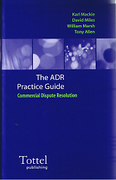 Cover of The ADR Practice Guide: Commercial Dispute Resolution 2nd ed