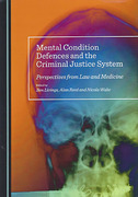 Cover of Mental Condition Defences and the Criminal Justice System: Perspectives from Law and Medicine