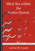 Cover of Illicit Sex within the Justice System: Using Weak Power to Legislate, Regulate and Enforce Morality