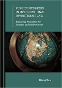 Cover of Public Interests in International Investment Law: Balancing Protection for Investor and Environment
