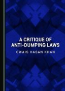 Cover of A Critique of Anti-Dumping Laws
