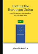 Cover of Exiting the European Union: Legal Procedure, Dimensions and Implications